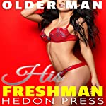 His Freshman: Man She Grew Up With: Older Man, Book 2 | Hedon Press