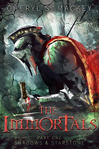 The Immortals: Part One: Shadows & Starstone by [Mackey, Cheryl S.]