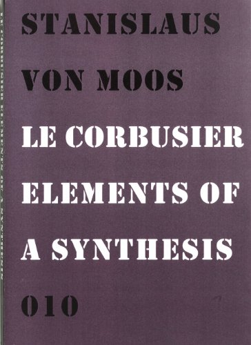 Le Corbusier:Elements Of A Synthesis