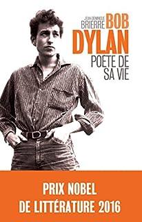 Bob Dylan : poète de sa vie, Brierre, Jean-Dominique