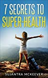 img - for 7 Secrets to Super-Health book / textbook / text book