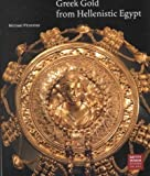 img - for Greek Gold from Hellenistic Egypt[ GREEK GOLD FROM HELLENISTIC EGYPT ] by Pfrommer, Michael (Author) Dec-13-01[ Paperback ] book / textbook / text book