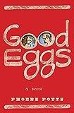 Good Eggs: A Memoir