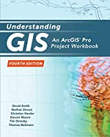 Understanding GIS: An ArcGIS Pro Project Workbook, 4th Edition Front Cover