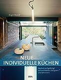 Neue individuelle Küchen: Geplant und gefertigt von Architekten, Designern und Schreinern