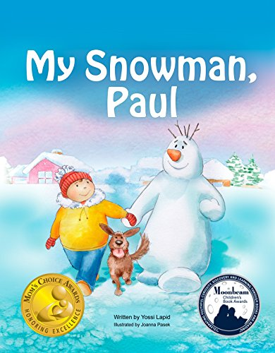 Books for Kids: My Snowman, Paul (Mom's Choice Awards Gold Medal Winner), beginner reader books, bedtime stories for kids, friendship books for kids: Snowman Paul