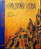 Expressionist Utopias, Timothy O. Benson, 0295973242