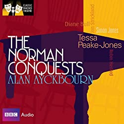 Classic Radio Theatre: The Norman Conquests (Dramatised)