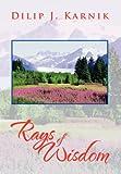 Rays of Wisdom, Dilip J. Karnik, 1479757284