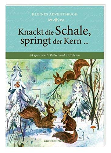Kleines Adventsbuch - Knackt die Schale, springt der Kern ...: 24 spannende Rätsel und Tüfteleien (Verkaufseinheit)