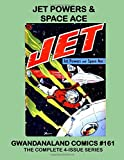 Jet Powers & Space Ace: Gwandanaland Comics #161 -- The Complete 4-Issue Series!