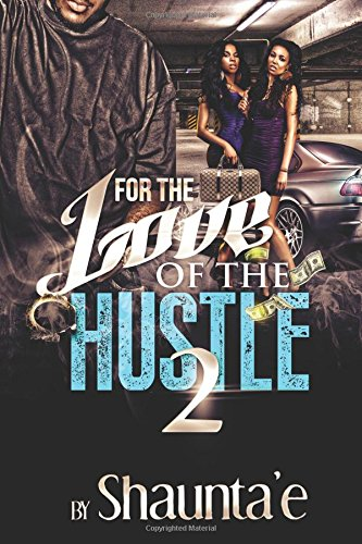 Read Online For The Love Of The Hustle 2 PDF
