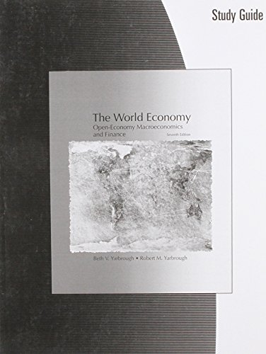 Study Guide for Yarbrough/Yarbrough's The World Economy: Open-Economy Macroeconomics and Finance, 7th
