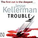 Trouble Audiobook by Jesse Kellerman Narrated by Jeff Harding
