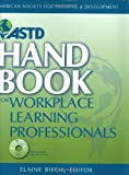 ASTD Handbook for Workplace Learning Professionals, Elaine Biech, 1562865129