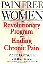 Pain Free for Women: The Revolutionary Program for Ending Chronic Pain