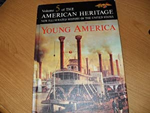 Unknown Binding The American Heritage New Illustrated History of the United States; Young America: Volume 5 Book