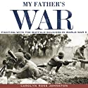 My Father's War: Fighting with the Buffalo Soldiers in World War II Audiobook by Carolyn Ross Johnston Narrated by Lillian Rathbun