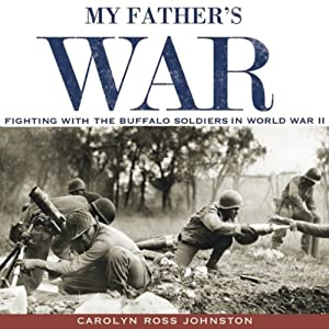 My Father's War: Fighting with the Buffalo Soldiers in World War II Audiobook