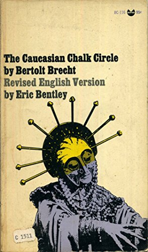 Chalk Circle (THE CAUCASIAN CHALK CIRCLE: REVISED ENGLISH VERSION BY ERIC BENTLEY)