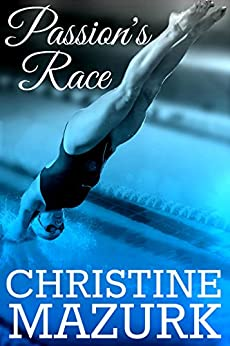 Passion's Race (Passion's Series Book 1) by [Mazurk, Christine]