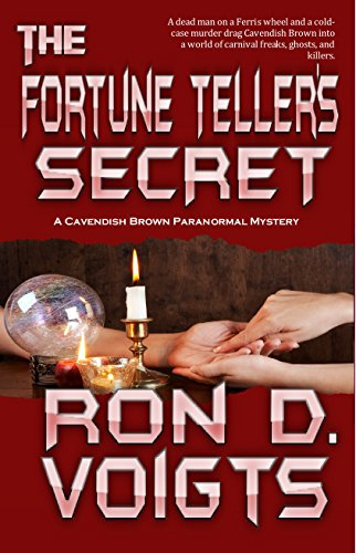 The Fortune Teller's Secret (A Cavendish Brown Paranormal Mystery Book 2) by [Voigts, Ron D.]