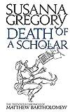 Death of a Scholar: The Twentieth Chronicle of Matthew Bartholomew (Chronicles of Matthew Bartholomew)