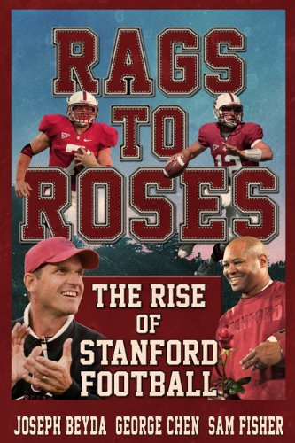 Rags to Roses: The Rise of Stanford Football (Sam Football)
