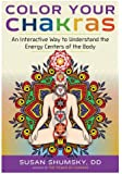 Color Your Chakras: An Interactive Way to Understand the Energy Centers of the Body