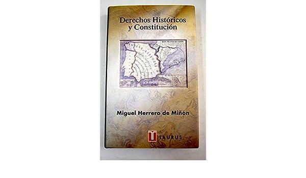 Derechos historicos y constitucion: Amazon.es: Herrero de Miñón, Miguel: Libros