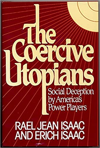 The Coercive Utopians Social Deception by Americas Power Players