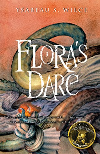 Flora's Dare: How a Girl of Spirit Gambles All to Expand Her Vocabulary, Confront a Bouncing Boy Terror, and Try to Save Califa from a Shaky Doom Despite Being Conf