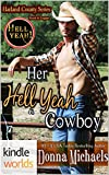Hell Yeah!: Her Hell Yeah Cowboy (Kindle Worlds Novella) (Harland County Series Book 8)