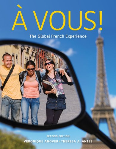 A Vous!: The Global French Experience: An Introductory Course (World Languages)