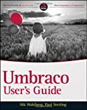 Umbraco User's Guide, Paul Sterling and Niels Hartvig, 0470560827