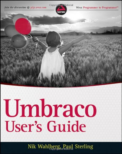 [PDF] Umbraco User?s Guide Free Download | Publisher : Wrox | Category : Computers & Internet | ISBN 10 : 0470560827 | ISBN 13 : 9780470560822