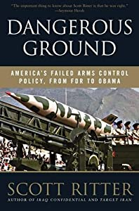 Dangerous Ground: America's Failed Arms Control Policy, from FDR to Obama from Nation Books