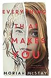 """""""Everything That Makes You"""" av Moriah McStay"""