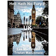 Hell Hath No Fury 9: UK