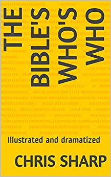 The Bible's Who's Who: Illustrated and dramatized by [Sharp, Chris, Vernon, Barrie]