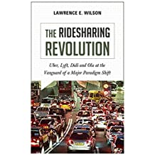 The Ridesharing Revolution: Uber, Lyft, Didi and Ola at the Vanguard of a Major Paradigm Shift