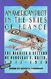An American Pilot in the Skies of France, David K. Vaughan, 1882090020