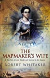 Front cover for the book The Mapmaker's Wife: A True Tale of Love, Murder, and Survival in the Amazon by Robert Whitaker