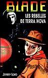 Blade, tome 122 : Les rebelles de Terra Nova par Lord