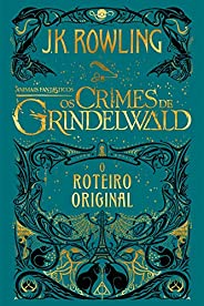 Animais Fantásticos: Os Crimes de Grindelwald - Roteiro Original