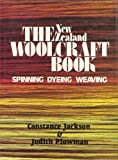 img - for THE WOOLCRAFT BOOK Spinning, Dyeing, & Weaving book / textbook / text book