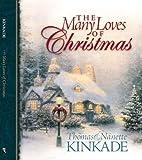 The Many Loves of Christmas, Thomas Kinkade and Nanette Kinkade, 1590520904