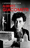 img - for Alberto Giacometti: A Biography book / textbook / text book