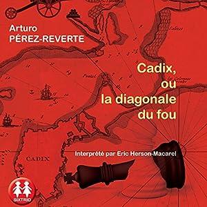 Cadix, ou la diagonale du fou Audiobook