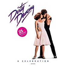 Dirty Dancing: A Celebration